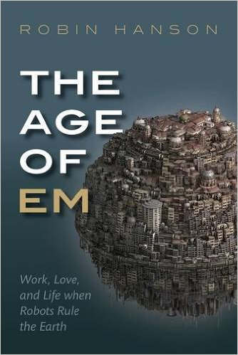 Review: Robin Hanson's Age of Em
